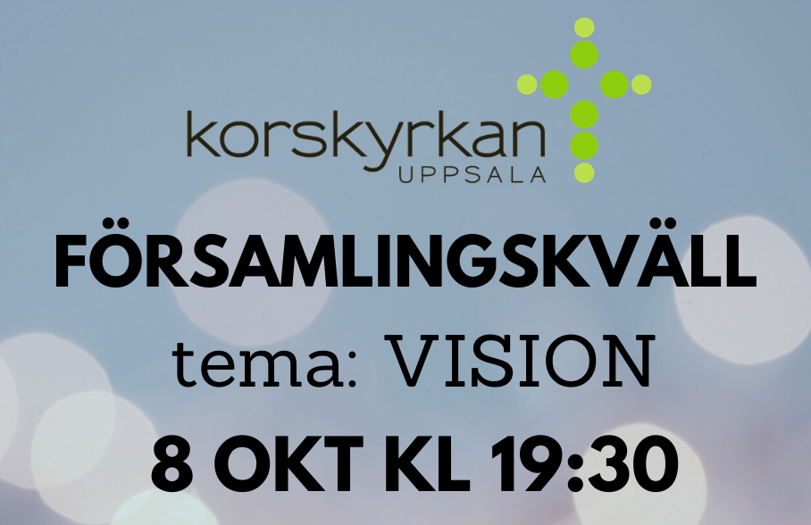 Församlingskväll tema: VISION 8 okt